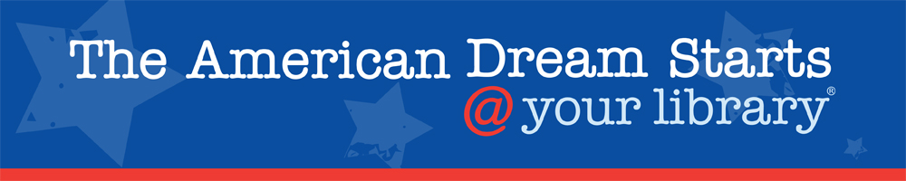 American Dream starts at your library